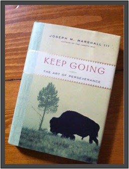 'Keep Going, The art of Perseverance' by Joseph M. Marshall III